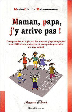 Le livre de Marie-Claude Maisonneuve Maman, Papa, j'y arrive pas!